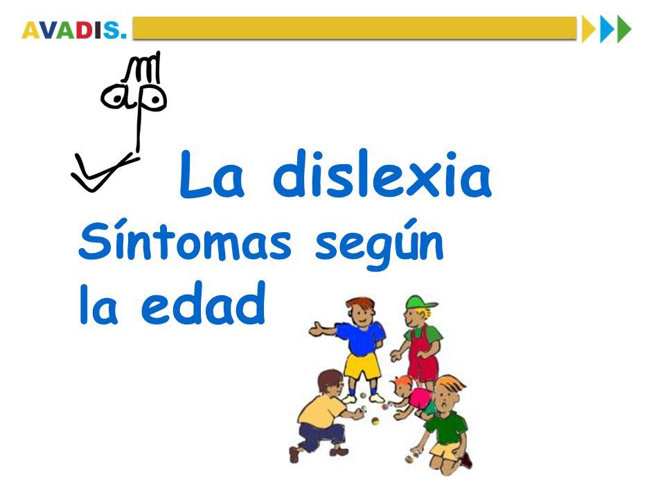La dislexia Síntomas según la edad