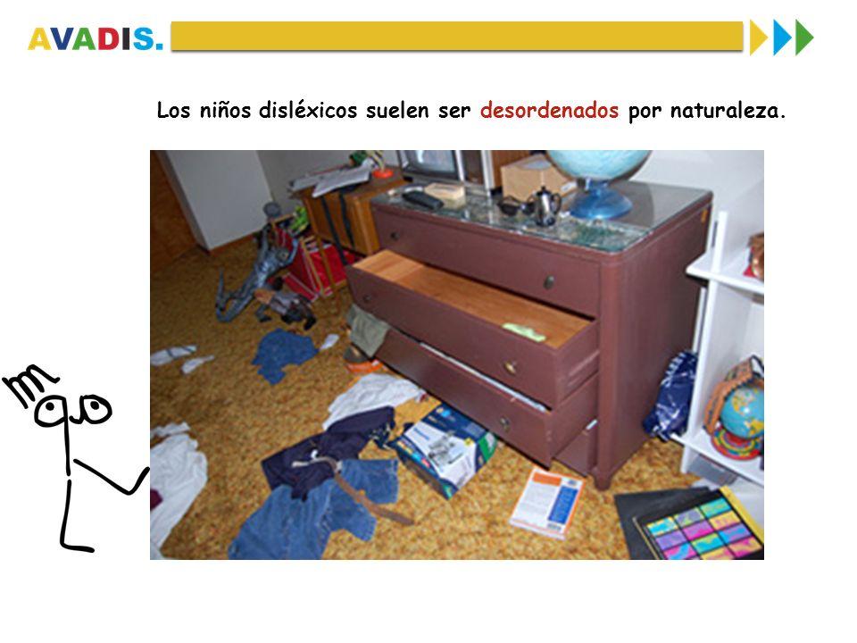 Los niños disléxicos suelen ser desordenados por naturaleza.