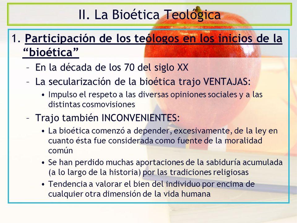 II.La Bioética Teológica 1.