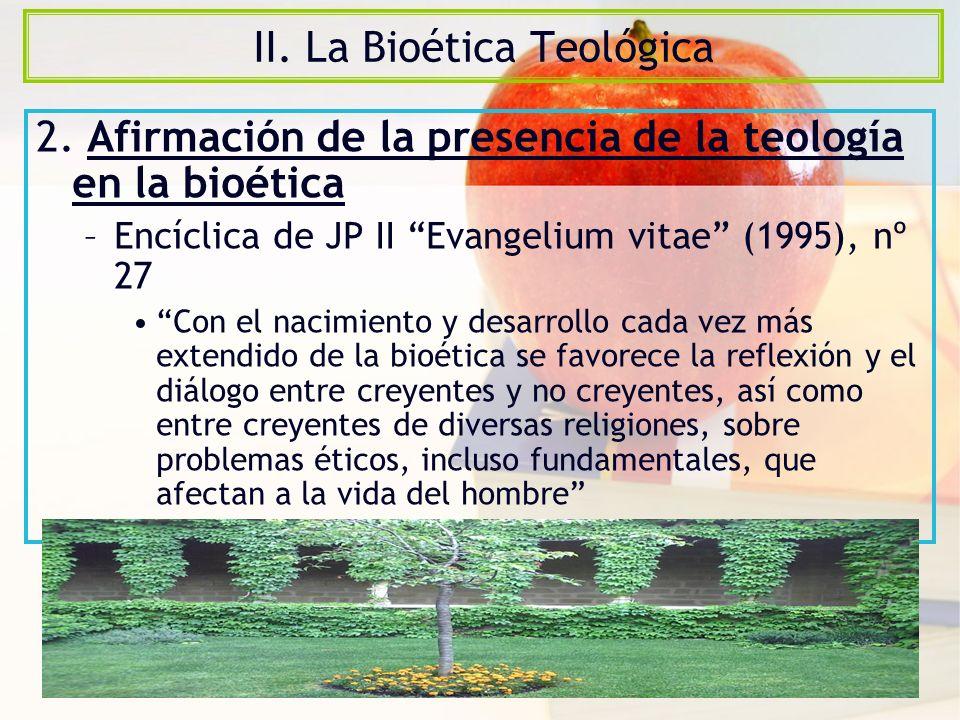 II.La Bioética Teológica 2.