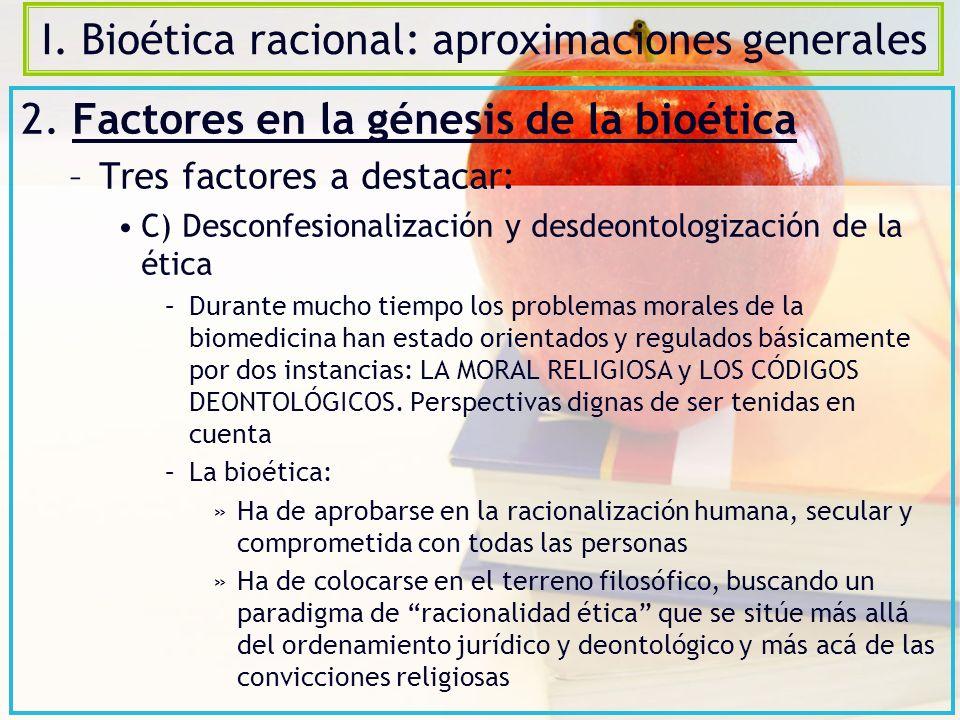I.Bioética racional: aproximaciones generales 2.