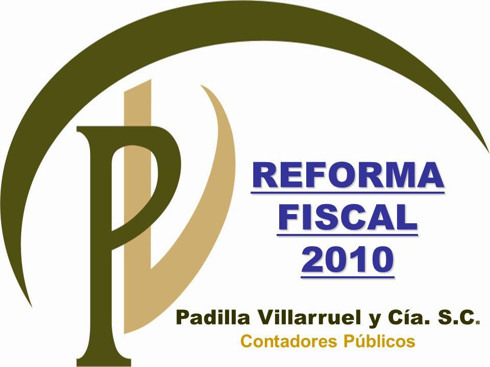 REFORMAFISCAL2010 Padilla Villarruel y Cía. S.C. Contadores Públicos
