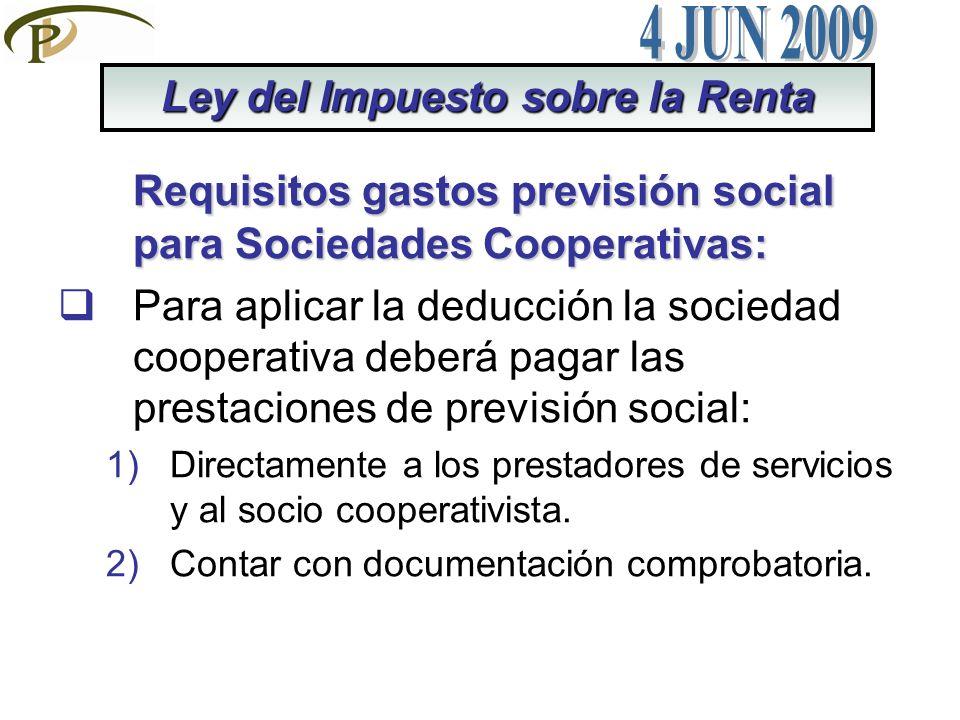 Requisitos gastos previsión social para Sociedades Cooperativas: Para aplicar la deducción la sociedad cooperativa deberá pagar las prestaciones de pr