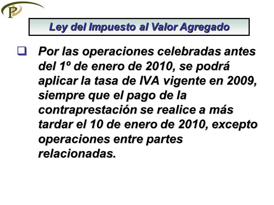 Por las operaciones celebradas antes del 1º de enero de 2010, se podrá aplicar la tasa de IVA vigente en 2009, siempre que el pago de la contraprestac