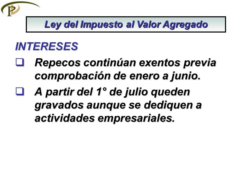 INTERESES Repecos continúan exentos previa comprobación de enero a junio. Repecos continúan exentos previa comprobación de enero a junio. A partir del
