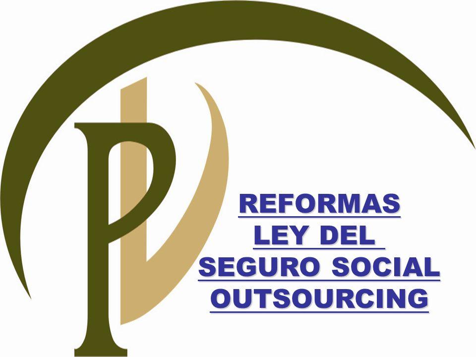 REFORMAS LEY DEL SEGURO SOCIAL OUTSOURCING