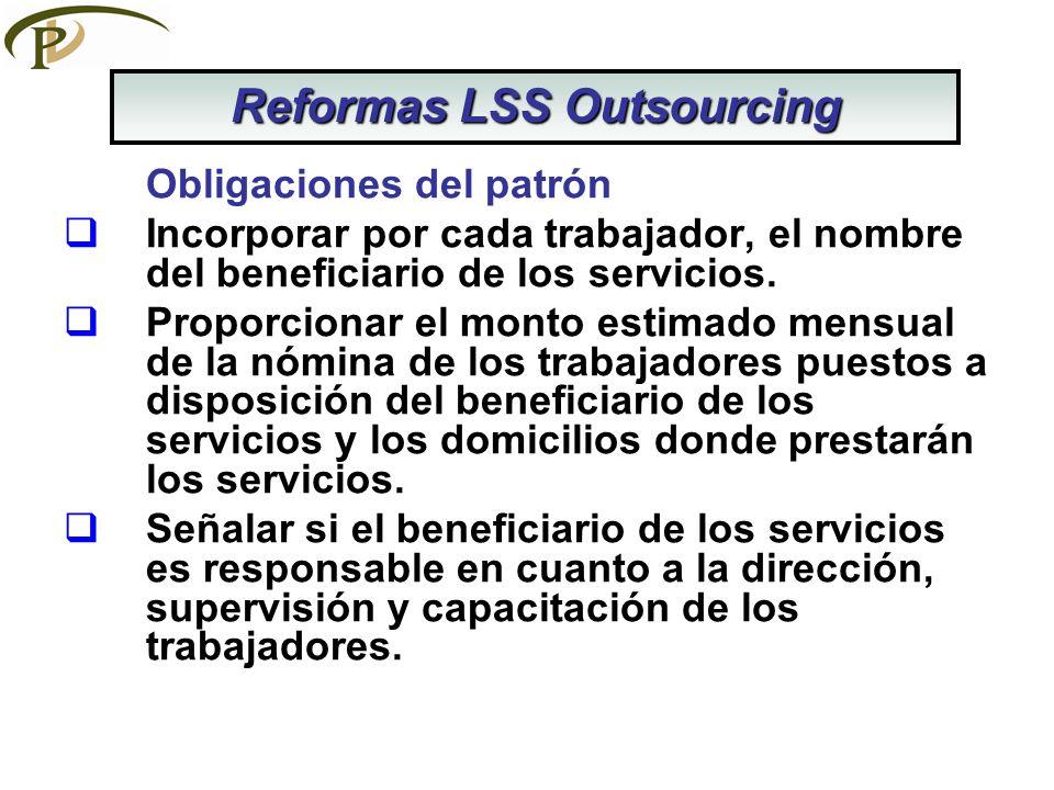 Obligaciones del patrón Incorporar por cada trabajador, el nombre del beneficiario de los servicios. Proporcionar el monto estimado mensual de la nómi