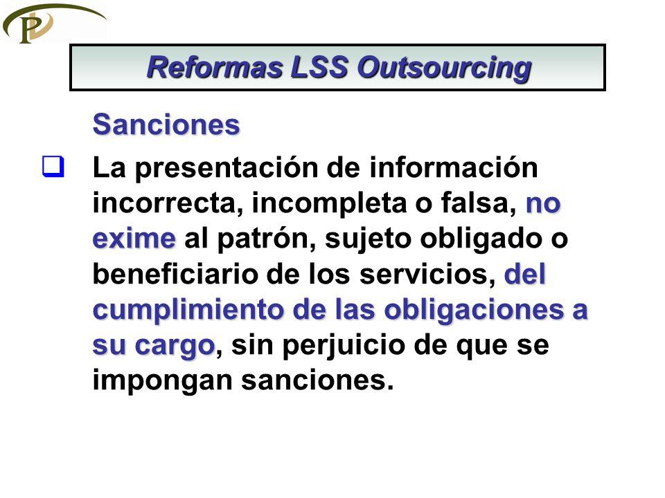 Sanciones no exime del cumplimiento de las obligaciones a su cargo La presentación de información incorrecta, incompleta o falsa, no exime al patrón,