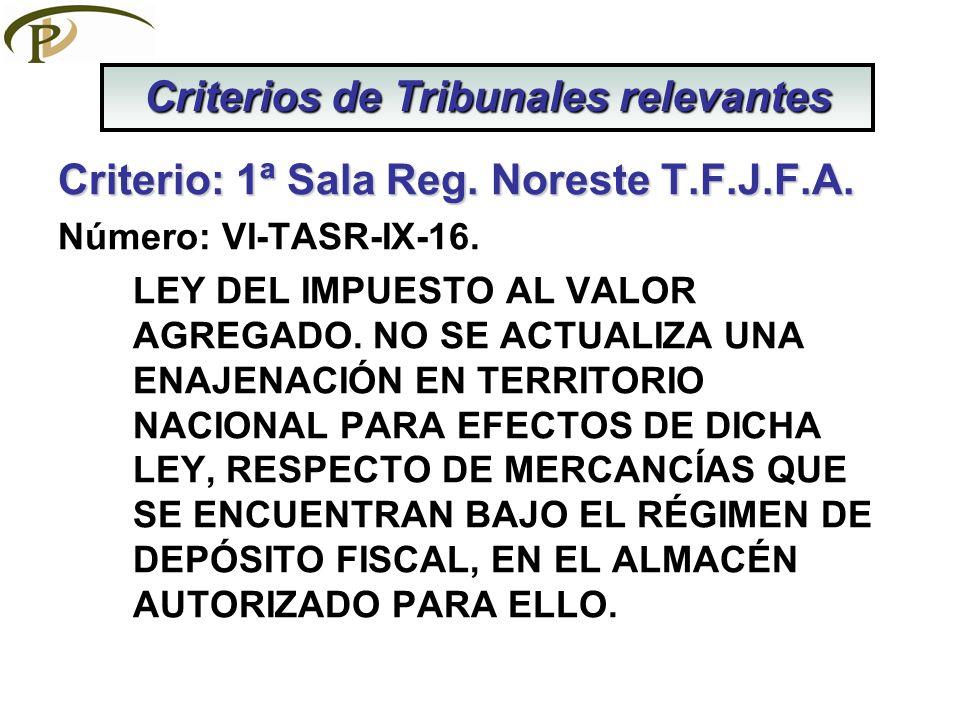 Criterio: 1ª Sala Reg.Noreste T.F.J.F.A. Número: VI-TASR-IX-16.