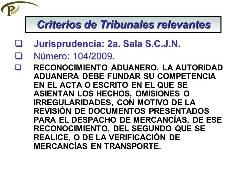 Jurisprudencia: 2a. Sala S.C.J.N. Jurisprudencia: 2a. Sala S.C.J.N. Número: 104/2009. Número: 104/2009. RECONOCIMIENTO ADUANERO. LA AUTORIDAD ADUANERA