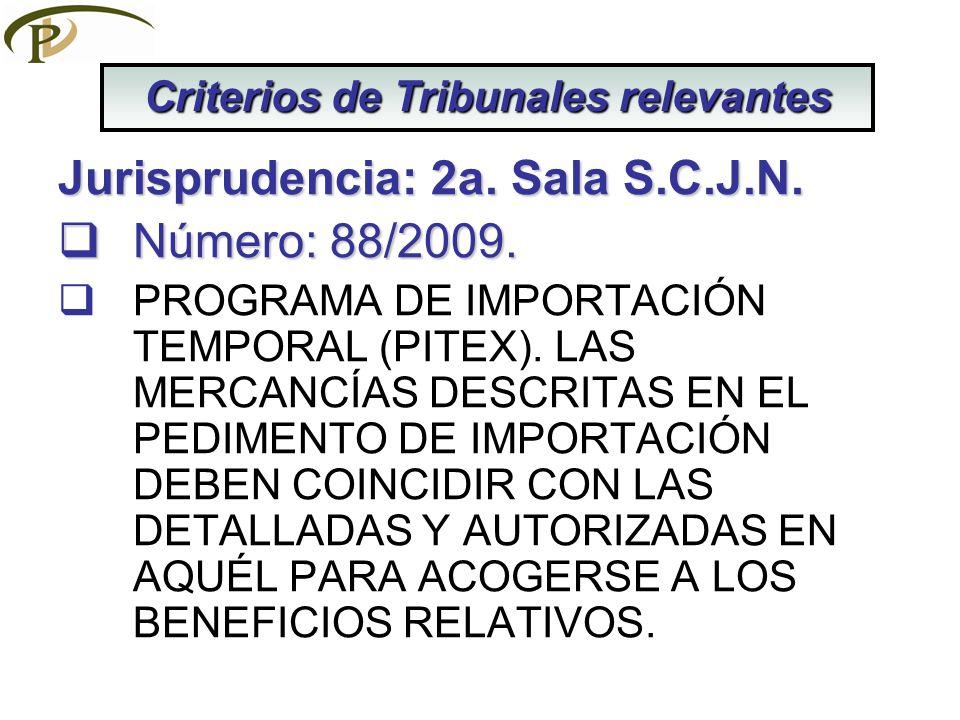 Jurisprudencia: 2a. Sala S.C.J.N. Número: 88/2009. Número: 88/2009. PROGRAMA DE IMPORTACIÓN TEMPORAL (PITEX). LAS MERCANCÍAS DESCRITAS EN EL PEDIMENTO