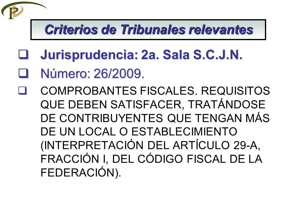 Jurisprudencia: 2a. Sala S.C.J.N. Jurisprudencia: 2a. Sala S.C.J.N. Número: 26/2009. Número: 26/2009. COMPROBANTES FISCALES. REQUISITOS QUE DEBEN SATI