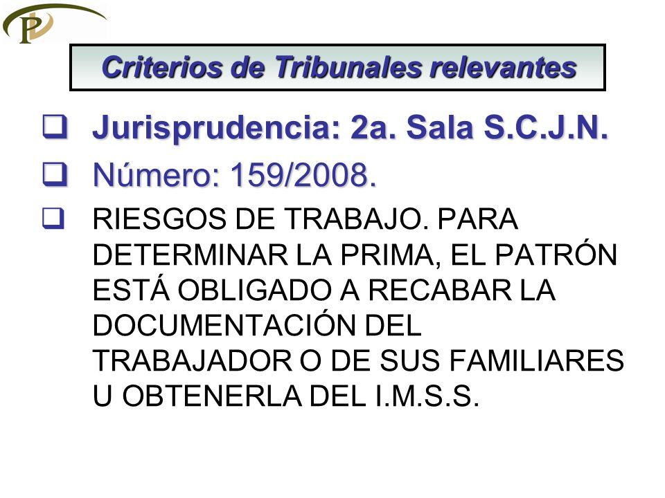 Jurisprudencia: 2a. Sala S.C.J.N. Jurisprudencia: 2a. Sala S.C.J.N. Número: 159/2008. Número: 159/2008. RIESGOS DE TRABAJO. PARA DETERMINAR LA PRIMA,