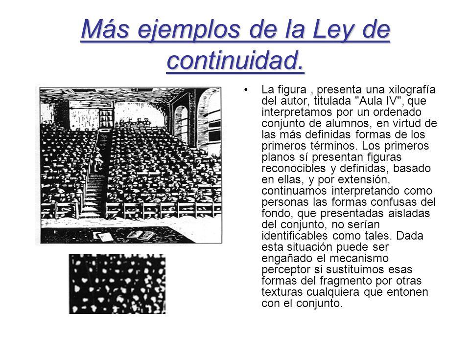 Más ejemplos de la Ley de continuidad. La figura, presenta una xilografía del autor, titulada