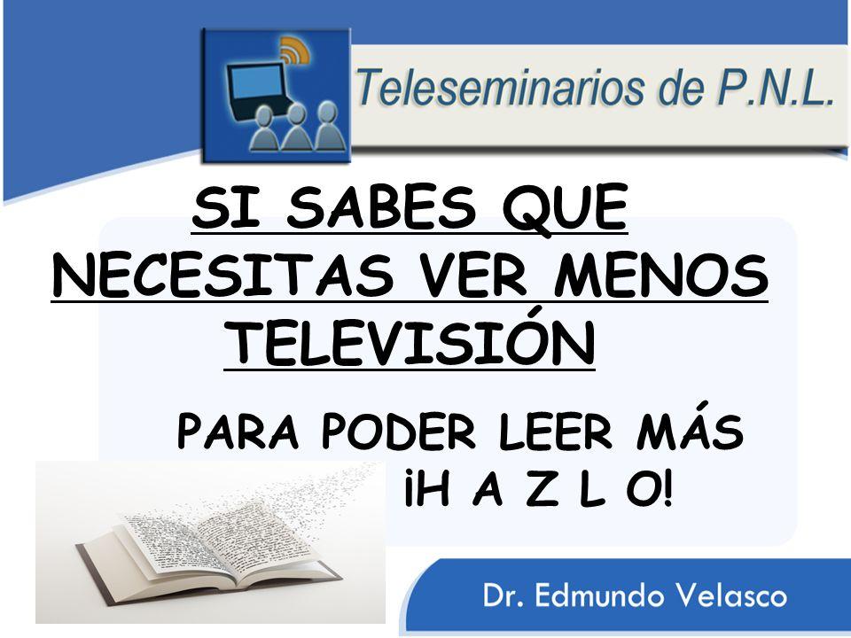 SI SABES QUE NECESITAS VER MENOS TELEVISIÓN PARA PODER LEER MÁS ¡H A Z L O!