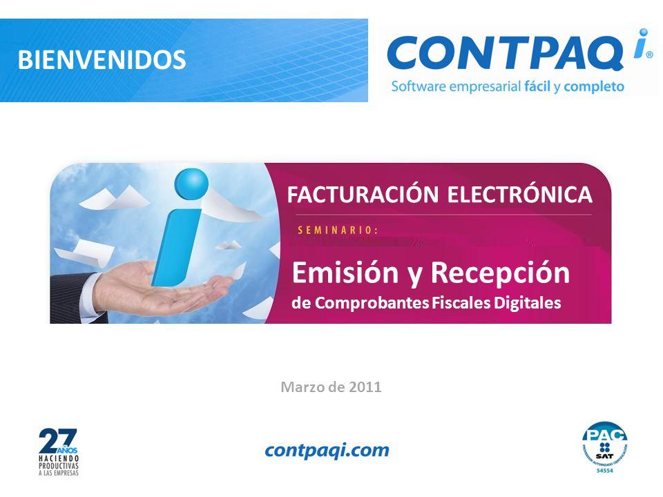 BIENVENIDOS Marzo de 2011 Emisión y Recepción de Comprobantes Fiscales Digitales FACTURACIÓN ELECTRÓNICA
