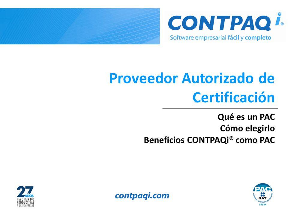 Proveedor Autorizado de Certificación Qué es un PAC Cómo elegirlo Beneficios CONTPAQi® como PAC