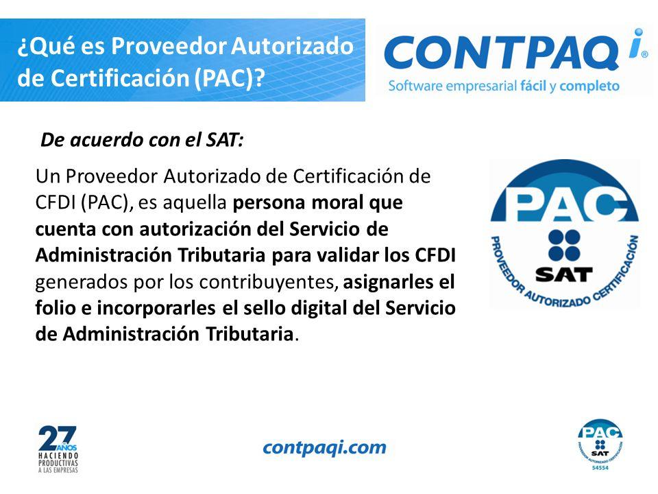 ¿Qué es Proveedor Autorizado de Certificación (PAC)? De acuerdo con el SAT: Un Proveedor Autorizado de Certificación de CFDI (PAC), es aquella persona