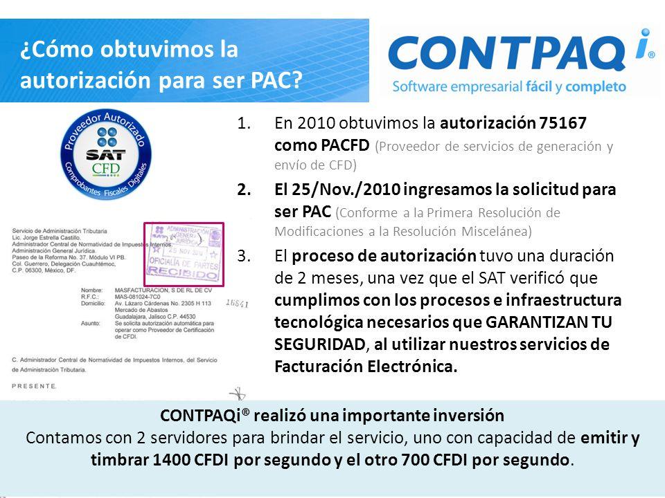 ¿Cómo obtuvimos la autorización para ser PAC? 1.En 2010 obtuvimos la autorización 75167 como PACFD (Proveedor de servicios de generación y envío de CF