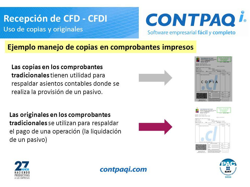 Las originales en los comprobantes tradicionales se utilizan para respaldar el pago de una operación (la liquidación de un pasivo) Recepción de CFD -
