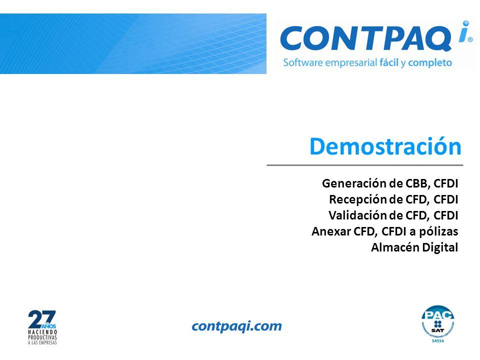 Demostración Generación de CBB, CFDI Recepción de CFD, CFDI Validación de CFD, CFDI Anexar CFD, CFDI a pólizas Almacén Digital