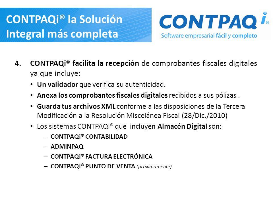 CONTPAQi® la Solución Integral más completa 4.CONTPAQi® facilita la recepción de comprobantes fiscales digitales ya que incluye: Un validador que veri