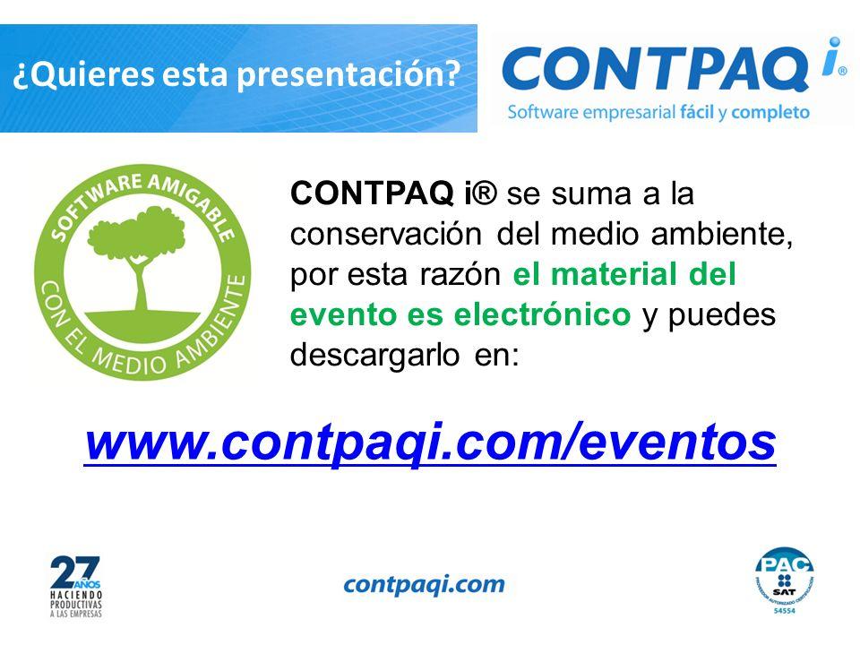 ¿Quieres esta presentación? www.contpaqi.com/eventos CONTPAQ i® se suma a la conservación del medio ambiente, por esta razón el material del evento es