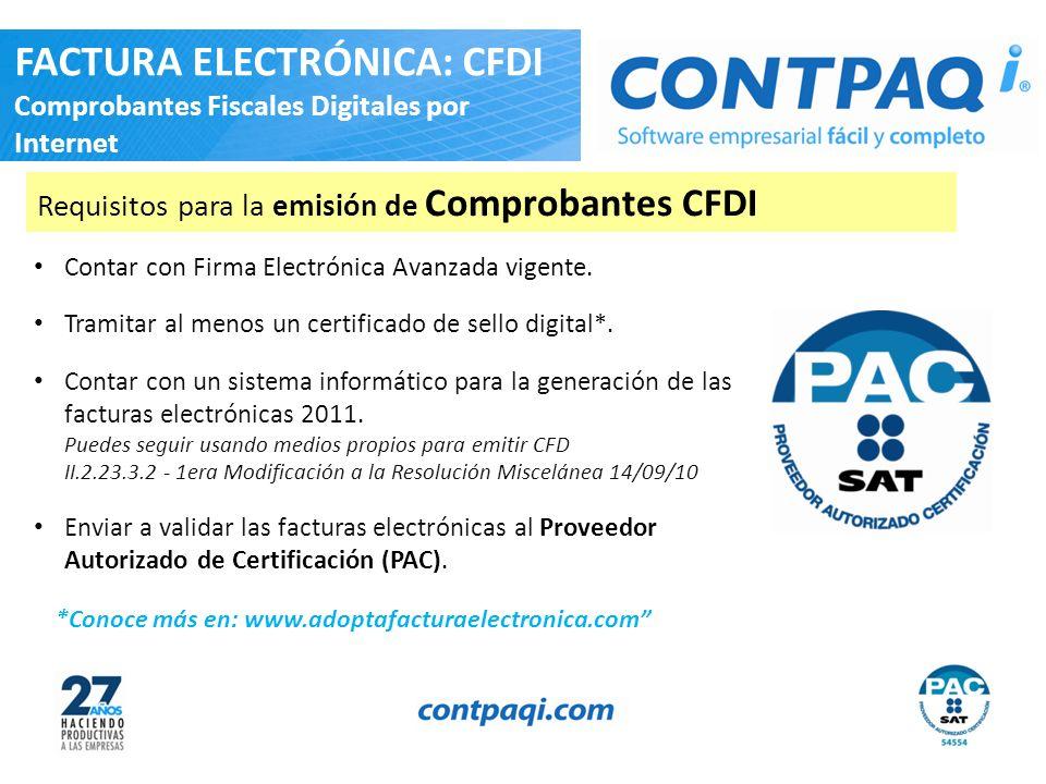 Contar con Firma Electrónica Avanzada vigente. Tramitar al menos un certificado de sello digital*. Contar con un sistema informático para la generació