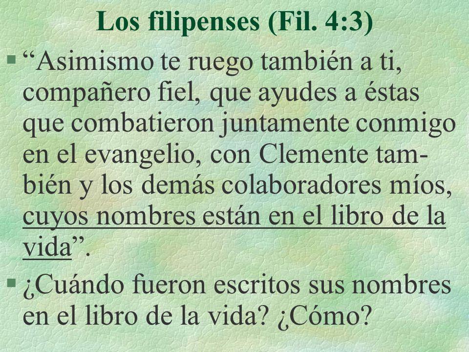 Los filipenses (Fil. 4:3) §Asimismo te ruego también a ti, compañero fiel, que ayudes a éstas que combatieron juntamente conmigo en el evangelio, con