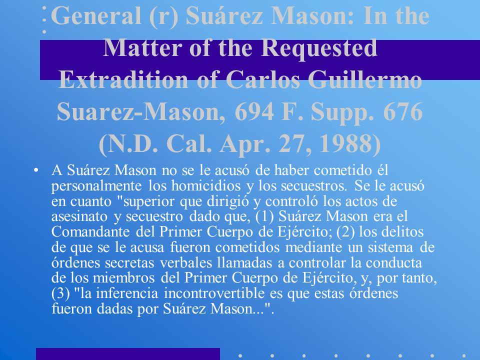 Caso relativo a la extradición del General (r) Suárez Mason: In the Matter of the Requested Extradition of Carlos Guillermo Suarez-Mason, 694 F. Supp.