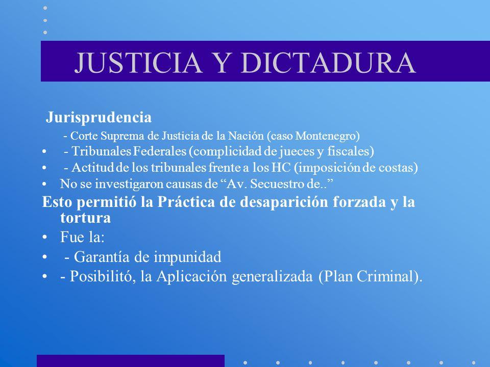 Jurisprudencia - Corte Suprema de Justicia de la Nación (caso Montenegro) - Tribunales Federales (complicidad de jueces y fiscales) - Actitud de los t