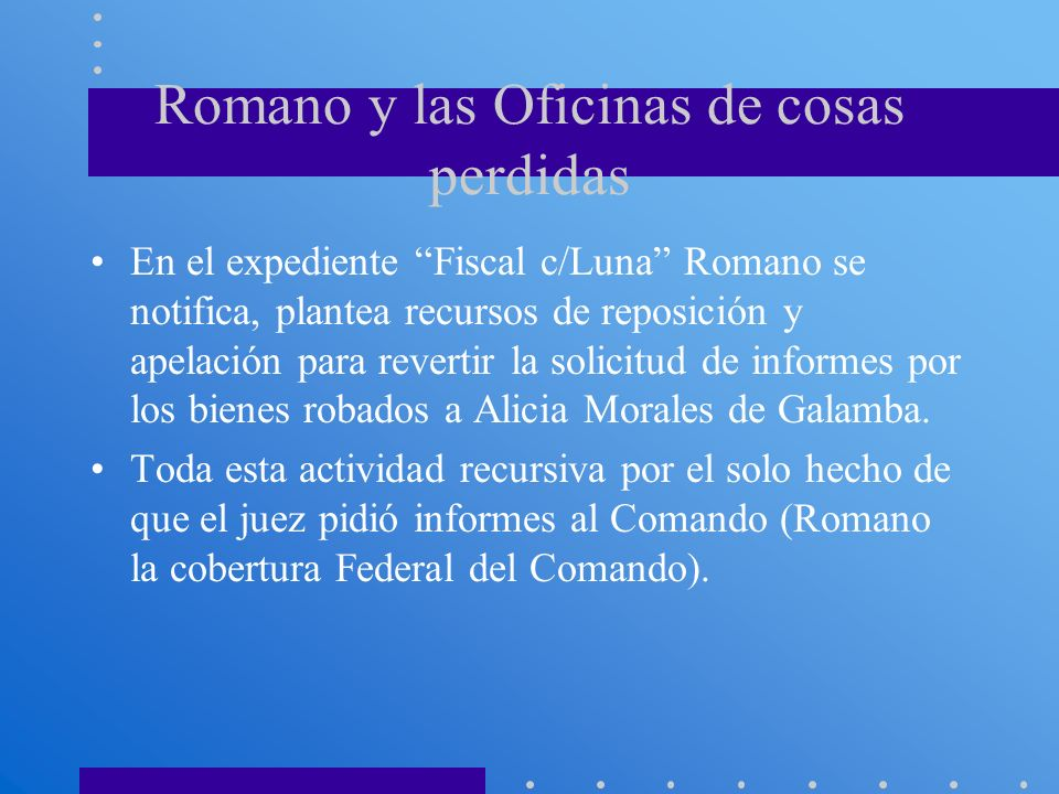 Romano y las Oficinas de cosas perdidas En el expediente Fiscal c/Luna Romano se notifica, plantea recursos de reposición y apelación para revertir la