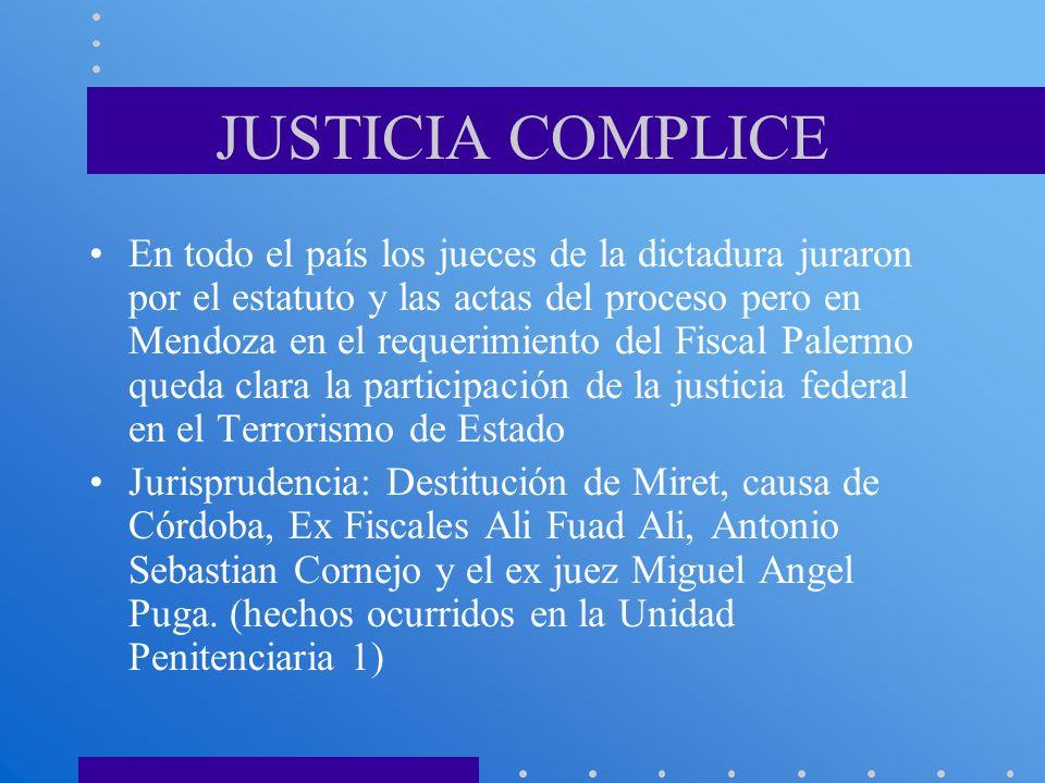 JUSTICIA COMPLICE En todo el país los jueces de la dictadura juraron por el estatuto y las actas del proceso pero en Mendoza en el requerimiento del F