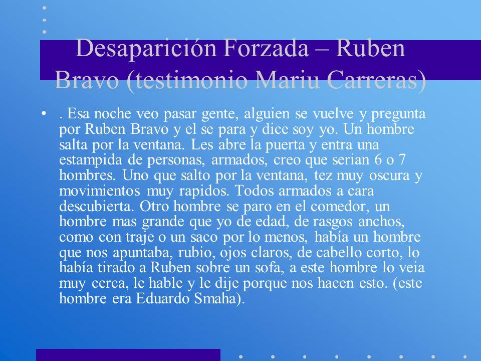 Desaparición Forzada – Ruben Bravo (testimonio Mariu Carreras). Esa noche veo pasar gente, alguien se vuelve y pregunta por Ruben Bravo y el se para y