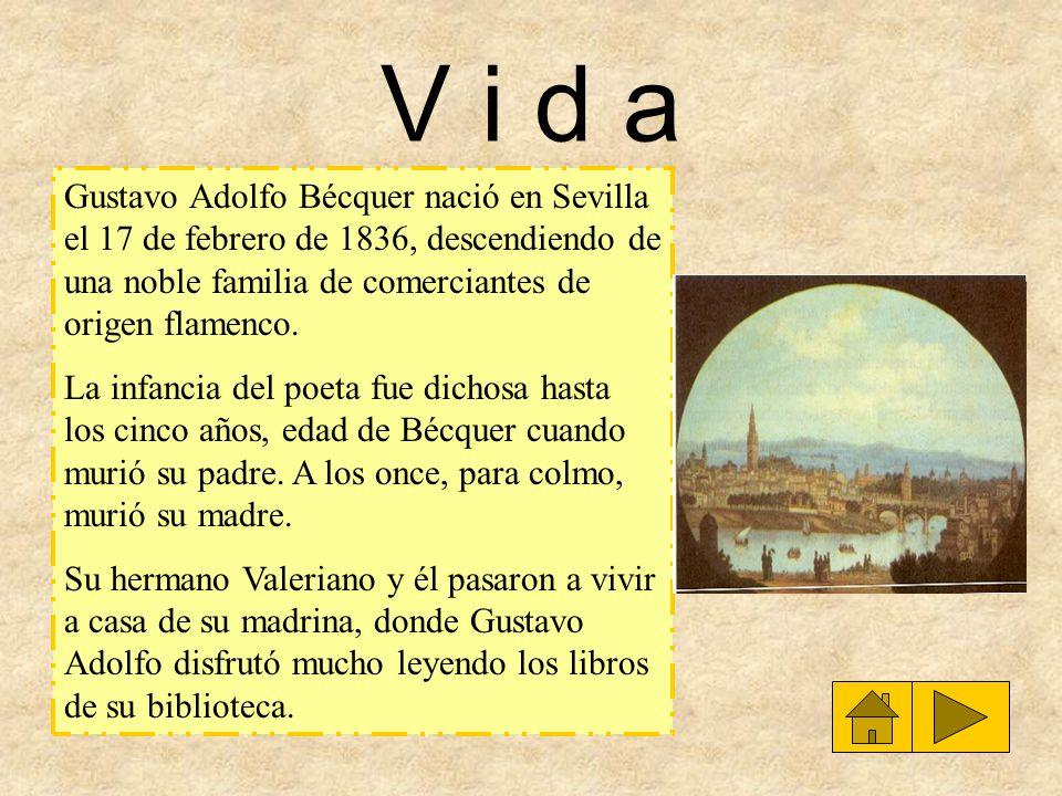 V i d a Gustavo Adolfo Bécquer nació en Sevilla el 17 de febrero de 1836, descendiendo de una noble familia de comerciantes de origen flamenco. La inf