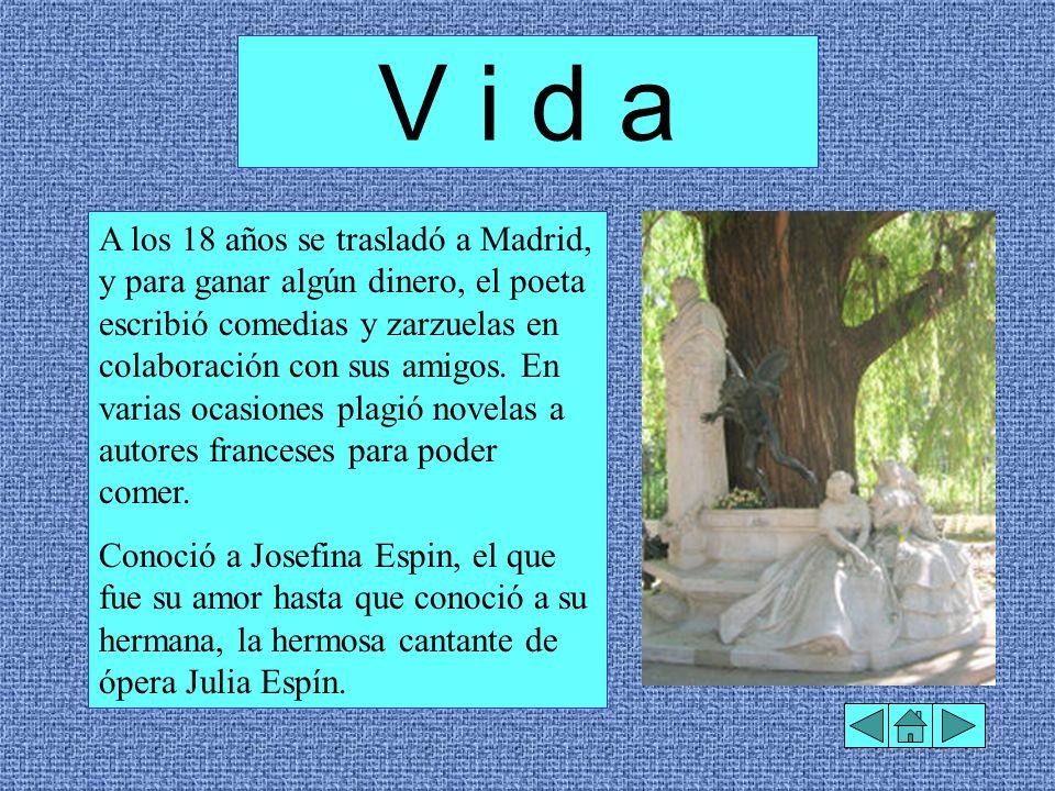 A los 18 años se trasladó a Madrid, y para ganar algún dinero, el poeta escribió comedias y zarzuelas en colaboración con sus amigos. En varias ocasio