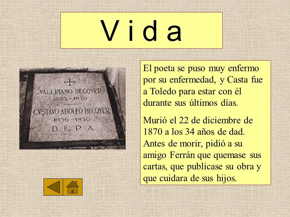 V i d a El poeta se puso muy enfermo por su enfermedad, y Casta fue a Toledo para estar con él durante sus últimos días. Murió el 22 de diciembre de 1