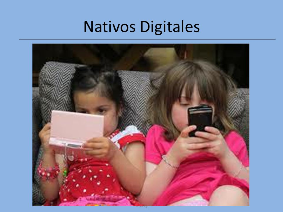 2.bp.blogspot.com/.../s320/digital+nativ e.png Nativos Digitales