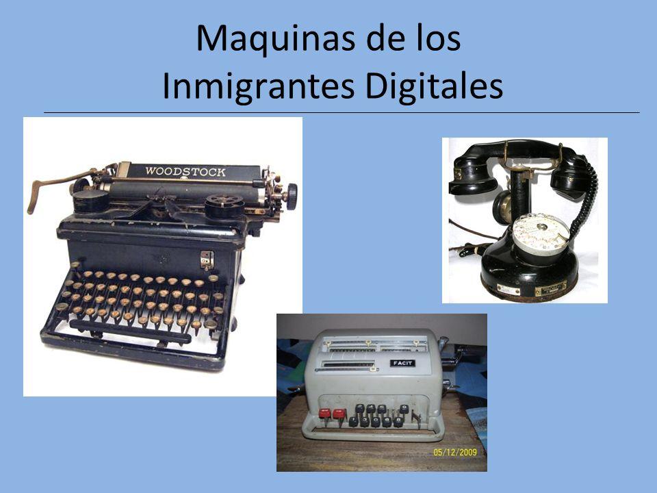 Maquinas de los Inmigrantes Digitales