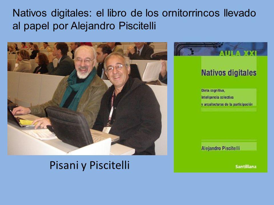 Pisani y Piscitelli Nativos digitales: el libro de los ornitorrincos llevado al papel por Alejandro Piscitelli