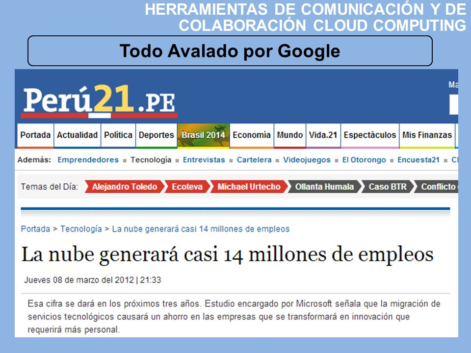 Todo Avalado por Google HERRAMIENTAS DE COMUNICACIÓN Y DE COLABORACIÓN CLOUD COMPUTING