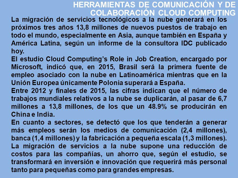 La migración de servicios tecnológicos a la nube generará en los próximos tres años 13,8 millones de nuevos puestos de trabajo en todo el mundo, espec