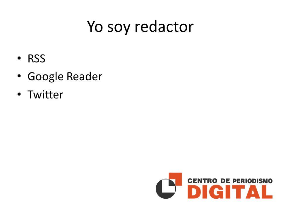 Yo soy redactor RSS Google Reader Twitter