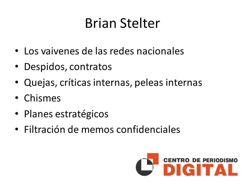 Brian Stelter Los vaivenes de las redes nacionales Despidos, contratos Quejas, críticas internas, peleas internas Chismes Planes estratégicos Filtración de memos confidenciales
