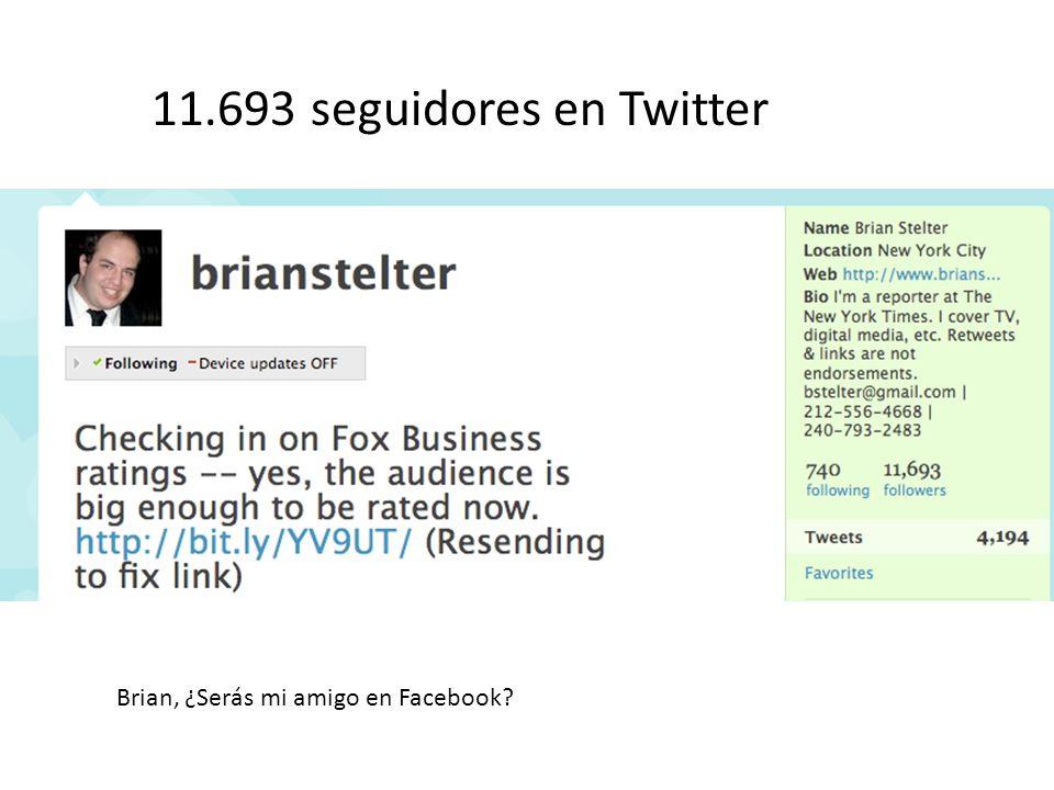 11.693 seguidores en Twitter Brian, ¿Serás mi amigo en Facebook