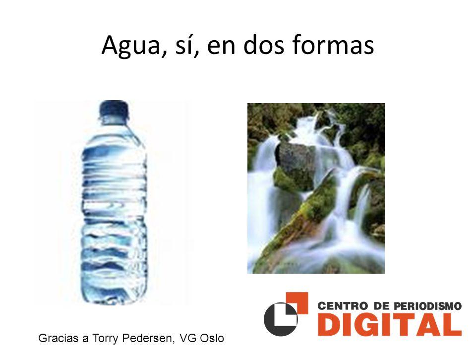 Agua, sí, en dos formas Gracias a Torry Pedersen, VG Oslo