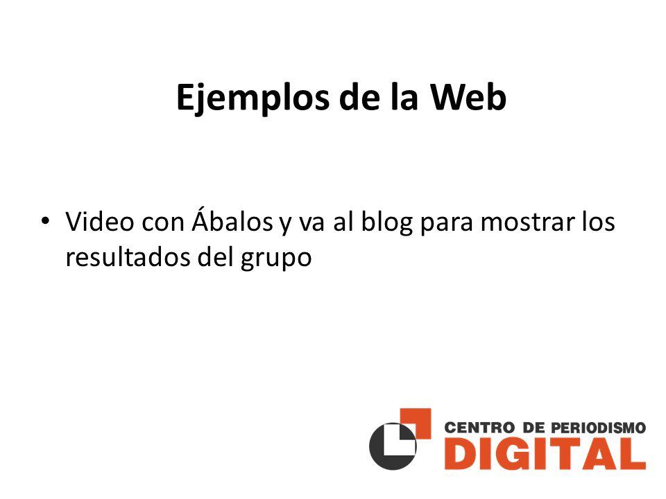 Ejemplos de la Web Video con Ábalos y va al blog para mostrar los resultados del grupo