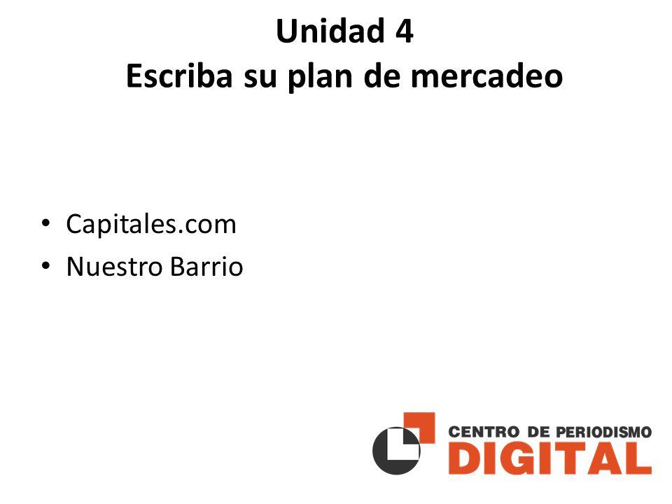 Unidad 4 Escriba su plan de mercadeo Capitales.com Nuestro Barrio