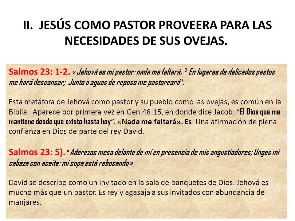 III.JESÚS COMO PASTOR BRINDA DIRECCIÓN. Salmo 23:2.