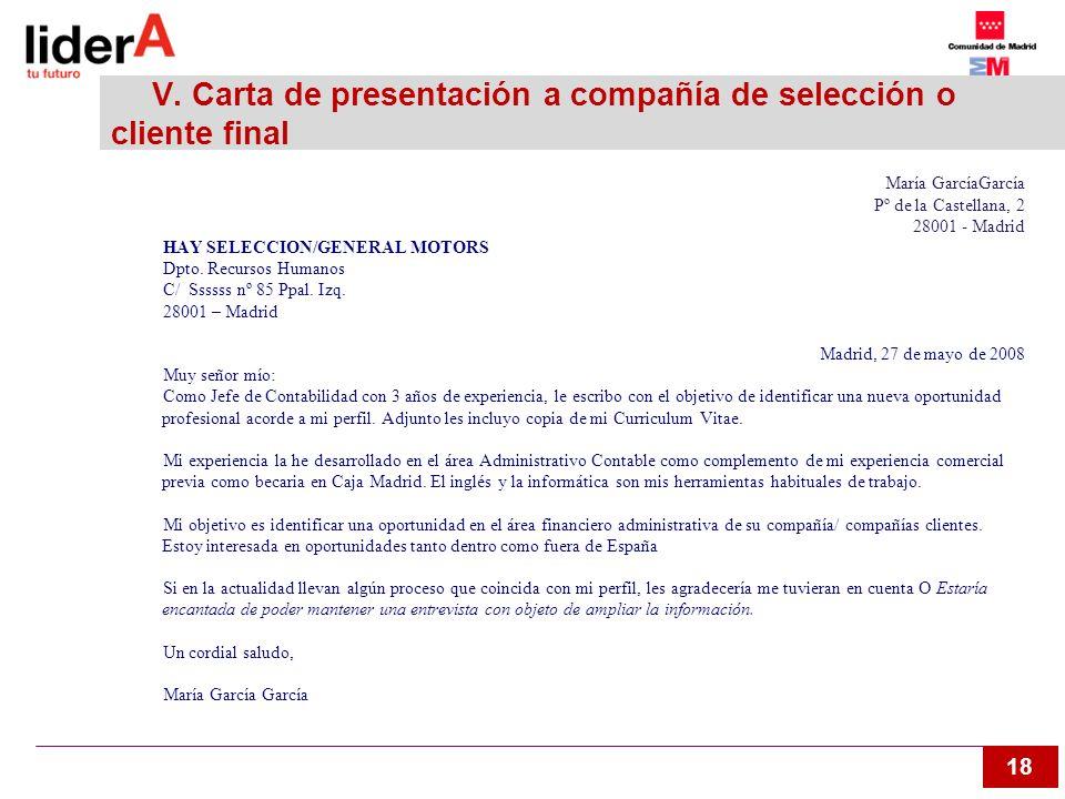 18 V. Carta de presentación a compañía de selección o cliente final María GarcíaGarcía Pº de la Castellana, 2 28001 - Madrid HAY SELECCION/GENERAL MOT